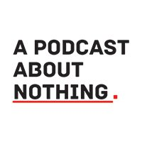 A Podcast About Nothing logo